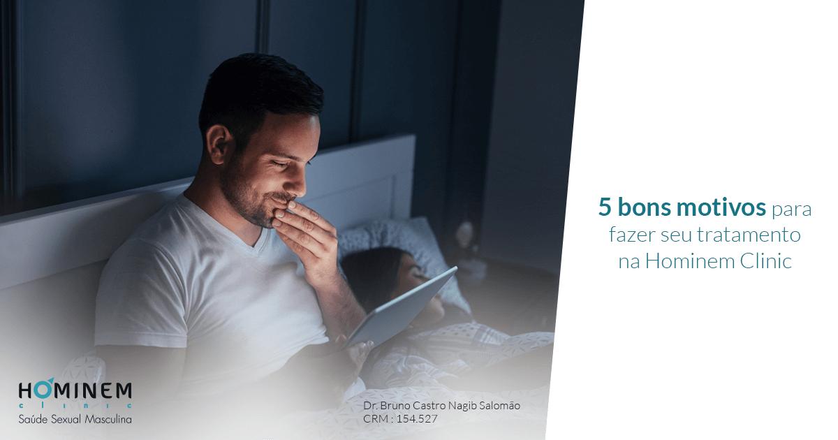 5 bons motivos para fazer seu tratamento na Hominem Clinic